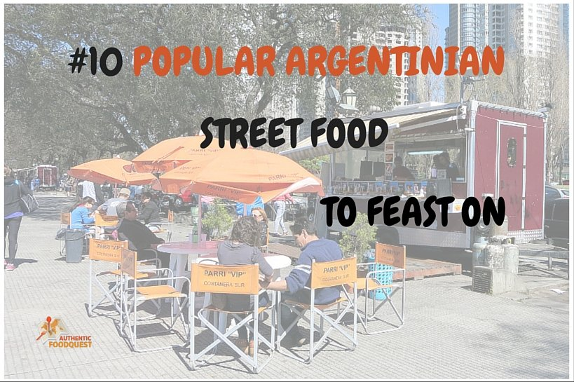 Argentinian Street Food Authentic Food Quest