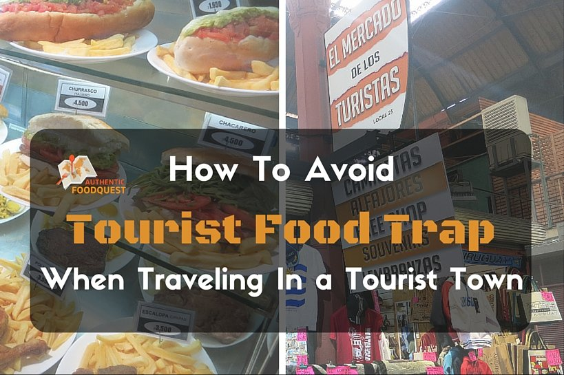 How to avoid tourist food when traveling in a tourist town
