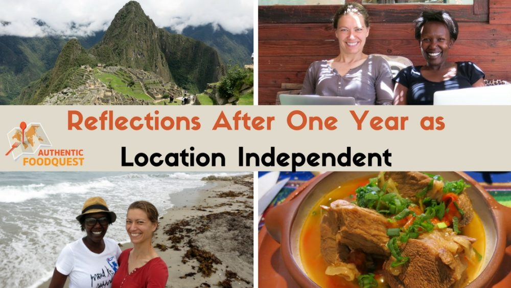 Reflections After One Year as Location Independent Authentic Food Quest