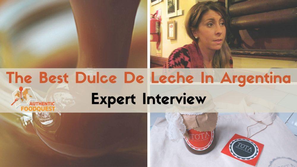 The Best Homemade Dulce De Leche Argentina Expert Interview Authentic Food Quest